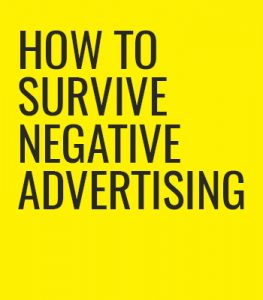 Survive negative ads.